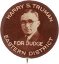 "Political:Pinback Buttons (1896-present), Harry S Truman: Sought After 7/8"" District Judge Variety...."