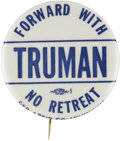 """Political:Pinback Buttons (1896-present), Harry S Truman: Extremely Rare """"Forward with Truman"""" Variant...."""