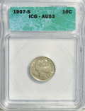 Barber Dimes: , 1907-S 10C AU53 ICG. NGC Census: (2/61). PCGS Population (4/95).Mintage: 3,178,470. Numismedia Wsl. Price for NGC/PCGS coi...