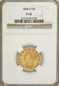 Liberty Half Eagles: , 1856-O $5 F12 NGC. NGC Census: (1/49). PCGS Population (0/50). Mintage: 10,000. Numismedia Wsl. Price for NGC/PCGS coin in ...