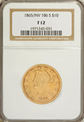 Liberty Eagles: , 1865-S $10 865 Over Inverted 186 F12 NGC. NGC Census: (2/27). PCGSPopulation (2/28). Numismedia Wsl. Price for NGC/PCGS c...