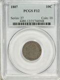 Early Dimes: , 1807 10C F12 PCGS. PCGS Population (15/258). NGC Census: (6/186).Mintage: 165,000. Numismedia Wsl. Price for NGC/PCGS coin...