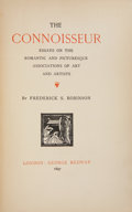 Books:First Editions, Frederick S. Robinson. Inscribed Copy of The Connoisseur. Essayson the Romantic and Picturesque Associations of Art and...