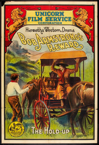 "Bob Armstrong's Reward: The Hold-Up (Unicorn Releasing, 1916). One Sheet (27.5"" X 41""). Western"