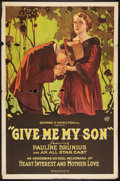 "Movie Posters:Drama, Give Me My Son (George Hamilton, 1922). One Sheet (27"" X 41"").Drama.. ..."