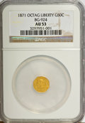 California Fractional Gold: , 1871 50C Liberty Octagonal 50 Cents, BG-924, R.3, AU53 NGC. NGCCensus: (0/42). PCGS Population (5/199). (#10782). From...