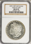 Morgan Dollars: , 1878 7/8TF $1 Strong MS63 Prooflike NGC. Hot-50, Vam-43 7/0TF. NGCCensus: (94/64). PCGS Population (100/63). Numismedia W...