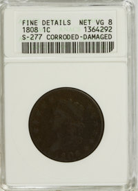 1808 1C --Corroded, Damaged--ANACS. Fine Details Net VG 8. S-277. NGC Census: (3/14). PCGS Population (4/97). Mintage: 1...