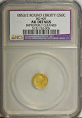 California Fractional Gold: , 1853 50C Liberty Round 50 Cents, BG-409, R.3,--ImproperlyCleaned--NCS. AU Details. NGC Census: (0/20). PCGS Population(2/...