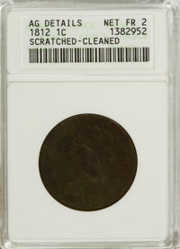 1812 1C Small Date--Cleaned, Scratched--ANACS. AG Details Net Fr 2. NGC Census: (0/139). PCGS Population (0/192). Mintag...