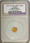 California Fractional Gold: , 1871 25C Liberty Round 25 Cents, BG-838, R.2,--ImproperlyCleaned--NCS. AU Details. NGC Census: (0/65). PCGS Population(10...