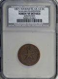 Coins of Hawaii, 1871 12.5C Hawaii Wailuku Token--Scratched--NCS. VF Details. ...