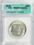 1936 50C Long Island--Cleaned--ICG. MS60 Details. NGC Census: (3/3717). PCGS Population (86/5181). Mintage: 81,826. Numi...