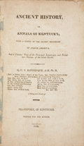 Books:Non-fiction, C. S. Rafinesque. Ancient History, or Annals of Kentucky;with a Survey of the Ancient Monuments. Frankfort, KY,...