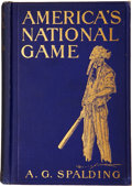 Books:First Editions, Albert G. Spalding. America's National Game. HistoricFacts Concerning the Beginning Evolution, Development and Po...
