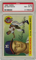 Baseball Cards:Singles (1950-1959), 1955 Topps Ed Mathews #155 PSA NM-MT 8. The young Eddie Mathews has scarcely looked as good as he does for his entry in the...
