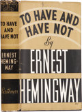 Books:First Editions, Ernest Hemingway. To Have and Have Not. New York: CharlesScribner's Sons, 1937.. First edition. Octavo. 262 p...