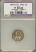 Bust Dimes, 1821 10C Large Date--Improperly Cleaned--VG8 NCS. VG8 Details.JR-1. NGC Census: (1/207). PCGS Population (0/204). Mintage:...