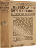 Books:First Editions, Theodore Roosevelt. The Foes of Our Own Household.New York: George H. Doran Company, 1917.. First edition....