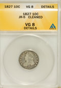 Bust Dimes, 1827 10C --Cleaned--VG8 ANACS. VG8 Details. JR-5. NGC Census: (2/238). PCGS Population (3/273). Mintage: 1,300,000. Numismed...