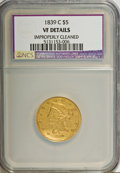 1839-C $5 --Improperly Cleaned--NCS. VF Details....(PCGS# 8192)