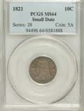 Bust Dimes: , 1821 10C Small Date MS64 PCGS. PCGS Population (2/1). NGC Census:(5/6). Numismedia Wsl. Price for NGC/PCGS coin in MS64: ...