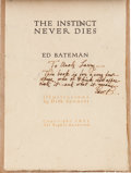 Books:Signed Editions, Ed Bateman. The Instinct Never Dies. N.p. [self-published in Texas], 1931. First edition. Inscribed by the author on...