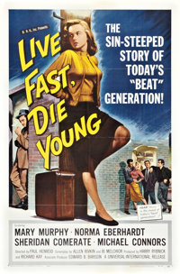 "Live Fast, Die Young (Universal International, 1958). One Sheet (27"" X 41"")"