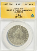 Early Half Dollars: , 1803 50C Large 3--Cleaned, Damaged--ANACS. Fine 12 Details. O-103.NGC Census: (8/541). PCGS Population (21/321). Mintage:...