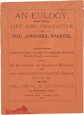 Books:First Editions, A. G. Clopton. An Eulogy, on the Life and Character of Dr.Ashbel Smith. Jefferson, Texas: Iron News Print, 1886. Fi...