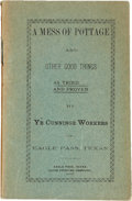 Miscellaneous:Booklets, Guide Printing Company. A Mess of Pottage and Other Good Thingsas Tried and Proven by Ye Cunninge Workers of Eagle Pass...