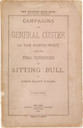 Books:First Editions, Judson Elliott Walker. Campaigns of General Custer in theNorth-West and the Final Surrender of Sitting Bull. Ne...