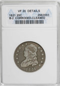 Bust Quarters: , 1821 25C --Cleaned, Corroded--ANACS. VF20 Details. B-2. NGC Census: (2/149). PCGS Population (10/114). Mintage: 216,851. Num...