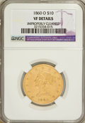 Liberty Eagles: , 1860-O $10 --Improperly Cleaned--NGC. VF Details. NGC Census:(1/129). PCGS Population (0/88). Mintage: 11,100. Numismedia W...