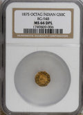 California Fractional Gold: , 1875 50C Indian Octagonal 50 Cents, BG-948, High R.5, MS66 NGC. NGCCensus: (1/0). (#10806)...