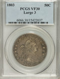 Early Half Dollars, 1803 50C Large 3 VF30 PCGS....