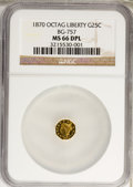 California Fractional Gold, 1870 25C Liberty Octagonal 25 Cents, BG-757, R.6, MS66 Deep MirrorProoflike NGC....