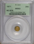California Fractional Gold: , 1871 25C Liberty Round 25 Cents, BG-809, Low R.4, MS63 PCGS. PCGSPopulation (19/51). NGC Census: (2/6). (#10670)...