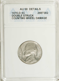 1975-D 5C --Double Struck Counting Wheel Damage --ANACS. AU58 Details. NGC Census: (0/47). PCGS Population (0/137). Mint...