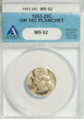 Errors, 1953 25C Washington Quarter--On 10C Planchet--MS62 ANACS....
