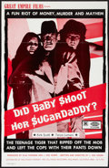 "Movie Posters:Sexploitation, Did Baby Shoot Her Sugar Daddy? (Hollywood Cinemart, 1972). OneSheet (27"" X 42""). Sexploitation.. ..."