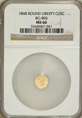California Fractional Gold: , 1868 25C Liberty Round 25 Cents, BG-806, R.3, MS66 NGC. NGC Census:(13/1). PCGS Population (17/1). (#10667)...