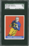 Football Cards:Singles (Pre-1950), 1948 Leaf Terry Brennan #11 SGC 84 NM 7....