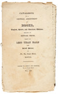Books:Pamphlets & Tracts, Catalogue of a General Assortment of Books, English, Scotch, andAmerican Edition. Boston: Phelps and Farnham, May 1...