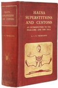 Books:First Editions, A. J. N. Tremearne. Hausa Superstitions and Customs. London:John Bale, Sons & Danielsson, 1913. Presumed first edit...