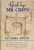 Books:First Editions, James Hilton. Good-bye, Mr. Chips. Boston: Little, Brown,1934. First edition. Octavo. 125 pages. Publisher's go...