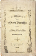 "Books:Pamphlets & Tracts, Memorial of the U.S. Naval Engineers, to the XXXVIIIth CongressFirst Session. New York: C. A. Alvord, 1864. 6"" x 9.25""...."