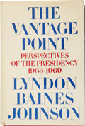 Autographs:U.S. Presidents, Lyndon Baines Johnson Book Signed. The Vantage Point:Perspectives of the Presidency 1963-1969. New York: Holt,Rinehart...