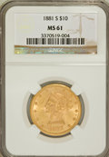 Liberty Eagles: , 1881-S $10 MS61 NGC. NGC Census: (1025/436). PCGS Population(346/309). Mintage: 970,000. Numismedia Wsl. Price for problem...