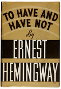 Books:First Editions, Ernest Hemingway. To Have and Have Not. New York: CharlesScribner's Sons, 1937.. First edition, with Scribner...